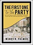 The First One to the Party: An Event Planners Guide to Planning a Memorable Event with Their Client & Guests In Mind
