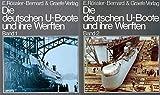 Die deutschen U-Boote und ihre Werften (Band 1 & 2) Eine Bilddokumentation über den dt. U-Bootbau in zwei Bänden - Mit 397 Fotos, 29 Zeichnungen, 154 U-Bootskizzen sowie 9 Farbabbildungen