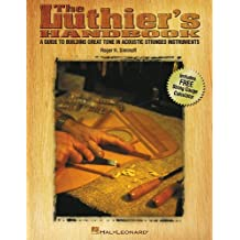 Luthier's Handbook: Guide to Building Great Tone in Acoustic Stringed Instruments by Roger H. Siminoff (2007-02-28)