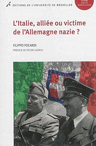 L'Italie, alliée ou victime de l'Allemagne nazie ?