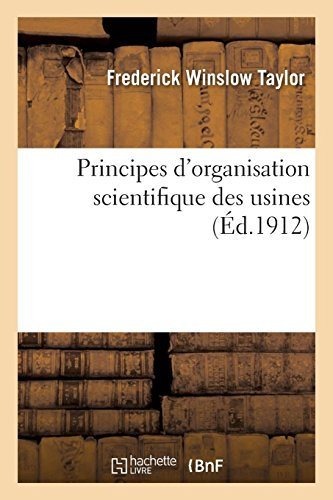 Principes d'organisation scientifique des usines par Frederick Winslow Taylor