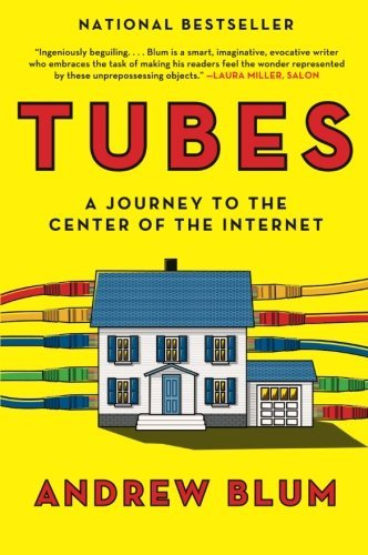 Portada del libro Tubes: A Journey to the Center of the Internet by Andrew Blum (2013-05-28)