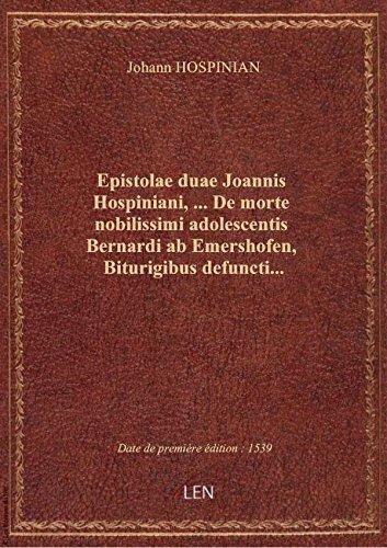 Epistolae duae Joannis Hospiniani ,... De morte nobilissimi adolescentis Bernardi ab Emershofen, Bit
