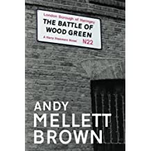 The Battle of Wood Green: Volume 2 (The Harry Stammers Series)