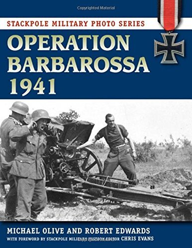 Operation Barbarossa 1941 (Stackpole Military Photo Series) by Michael Olive (2012-06-01)