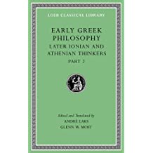 Early Greek Philosophy, Volume VII: Later Ionian and Athenian Thinkers, Part 2 (LOEB Classical Library, Band 530)