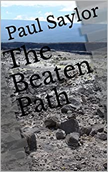 The Beaten Path (The Road To Gatlen Book 2) (English Edition) di [Saylor, Paul]