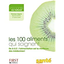 100 ALIMENTS QUI SOIGNENT