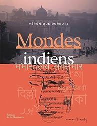 Mondes indiens par Véronique Durruty