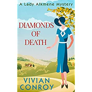 Diamonds of Death (A Lady Alkmene Callender Mystery, Book 2)