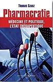 Pharmacratie - Médecine et politique l'état thérapeutique
