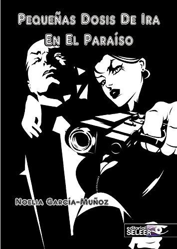 PEQUEÑAS DOSIS DE IRA.: EN EL PARAÍSO