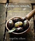 Recetas con encanto / Charming Recipes: Cocina tradicional & gourmet / Traditional & gourmet cuisine by Vidorreta, Angelita Alfaro (2014) Hardcover