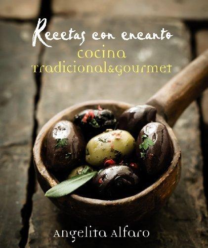 Recetas con encanto / Charming Recipes: Cocina tradicional & gourmet / Traditional & gourmet cuisine (Spanish Edition) by Vidorreta, Angelita Alfaro (2014) Hardcover