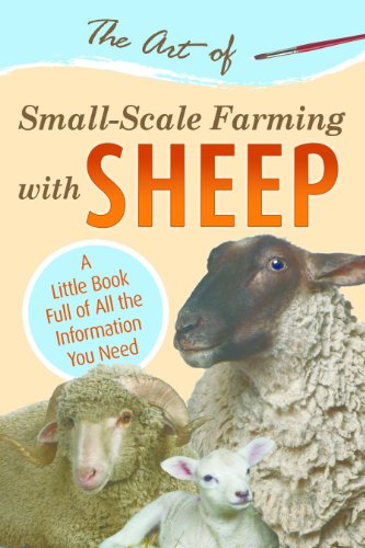 The Art of Small-Scale Farming with Sheep: A Little Book Full of All the Information You Need