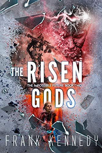 The Risen Gods (The Impossible Future, Book 2) (English Edition)