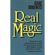 Real Magic: An Introductory Treatise on the Basic Principles of Yellow Magic by Isaac Bonewits (1989-02-01)