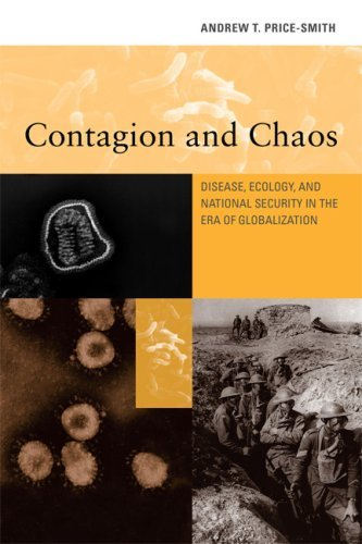 Contagion and Chaos: Disease, Ecology, and National Security in the Era of Globalization (MIT Press) by Andrew T. Price-Smith (2008-12-05)