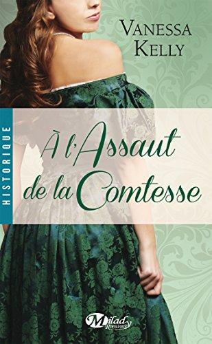 À l'assaut de la comtesse (Historique) par Vanessa Kelly