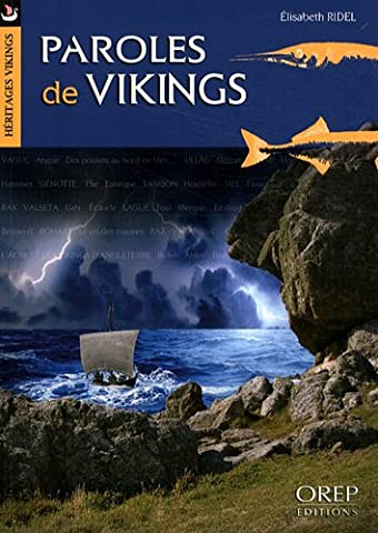 Paroles de Vikings - Dictionnaire des mots issus de l'ancien Scandinave dans les parlers de Normandie, des îles Anglo-Normandes et de Bretagne (du Moyen Âge à nos jours).