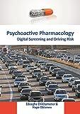 Psychoactive Pharmacology: Digital Screening and Driving Risk (English Edition)