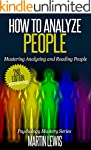 How To Analyze People: Mastering Anal...
