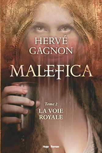 Malefica Tome 2 La voie royale (French Edition)