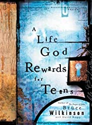 A Life God Rewards for Teens (Breakthrough Series) by Bruce Wilkinson (2002-10-01)