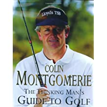 The Thinking Man's Guide to Golf: The Common-sense Way to Improve Your Gam