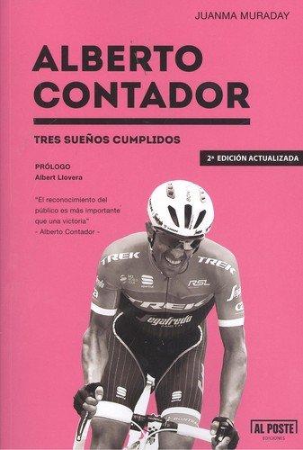 Alberto Contador: tres sueños cumplidos por Juan Manuel Muraday Fernández