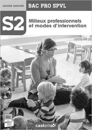 Spvl 2 milieux prof et modes inter 2e 1e Term Bac Pro : Professeur de Delagrave ( 25 avril 2014 )