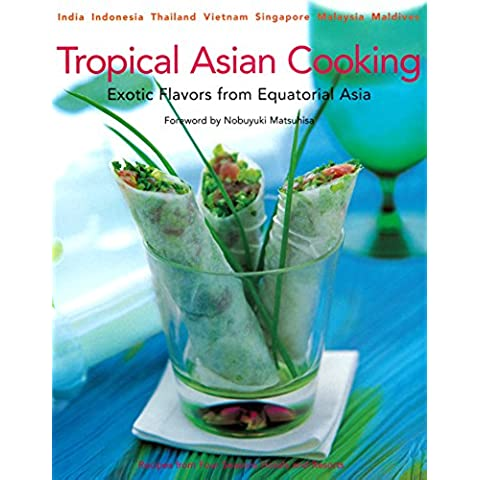 Tropical Asian Cooking: Exotic Flavors from Equatorial Asia - Four Flavor