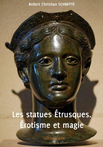 Free and downloadable books  Les statues Étrusques. Érotisme et magie B00KL3JGB0 by Robert Christian Schmitte PDF iBook