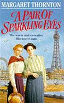 A Pair of Sparkling Eyes: A warm and evocative Blackpool saga by [Thornton, Margaret]