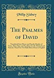 The Psalmes of David: Translated Into Divers and Sundry Kindes of Verse, More Rare and Excellent for the Method and Narictic Than Ever Yet Hath Been Done in English (Classic Reprint)
