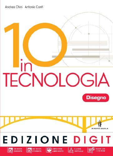 10 in tecnologia. Tecnologia-Disegno. Per la Scuola media. Con DVD-ROM. Con espansione online