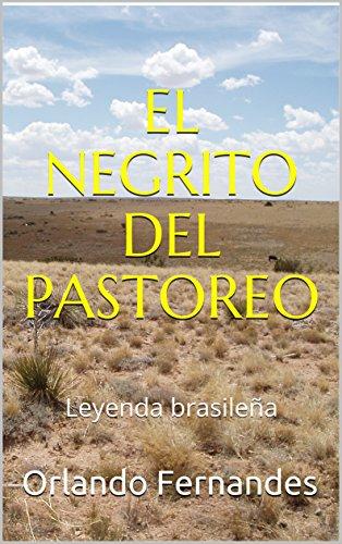 EL NEGRITO DEL PASTOREO: Leyenda brasileña por Orlando Fernandes
