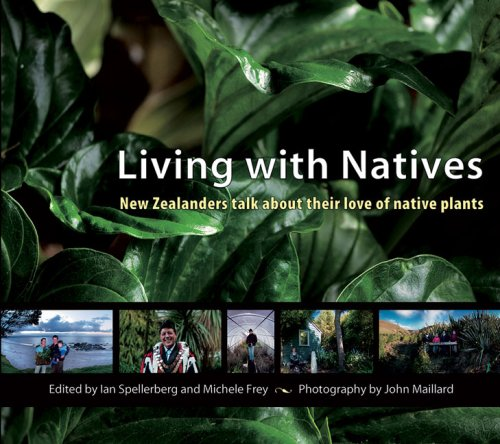 Living with Natives: New Zealanders Talk about Their Love of Native Plants (Canterbury Garten)