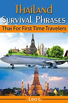 Thailand Survival Phrases: Thai for first time travelers by [L, Leo]