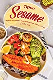 Open Sesame!: Tempting Tahini Recipes - Sweet and Savory Meals, Snacks, and Treats (English Edition)