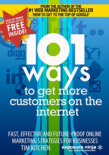 101 Ways To Get More Customers From The Internet (Online Marketing Guides from Exposure Ninja Book 3) (English Edition)