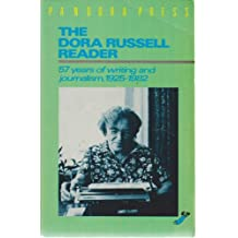 Dora Russell Reader, The: 57 Years of Writing and Journalism, 1925-82