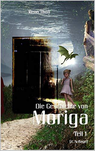 Moriga - Die Geschichte von Moriga: Teil 1