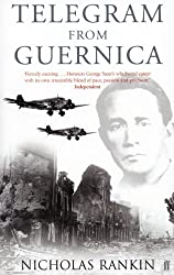 Telegram from Guernica: The Extraordinary Life of George Steer, War Correspondent (English Edition)