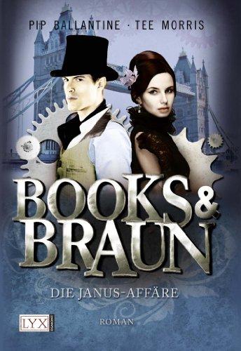 Buchseite und Rezensionen zu 'Books & Braun: Die Janus-Affäre' von Pip Ballantine