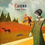 Songtexte von Arman Méliès - Casino