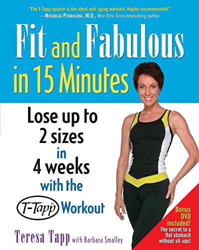 Fit and Fabulous in 15 Minutes [With Bonus DVD] por Teresa Tapp