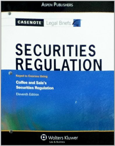 Securities Regulation: Keyed to Courses Using Coffee and Sale's Securities Regulation -