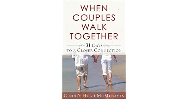 When Couples Walk Together: 31 Days to a Closer Connection