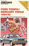 Chilton's Repair Manual: Ford Tempo/Mercury Topaz 1984-92